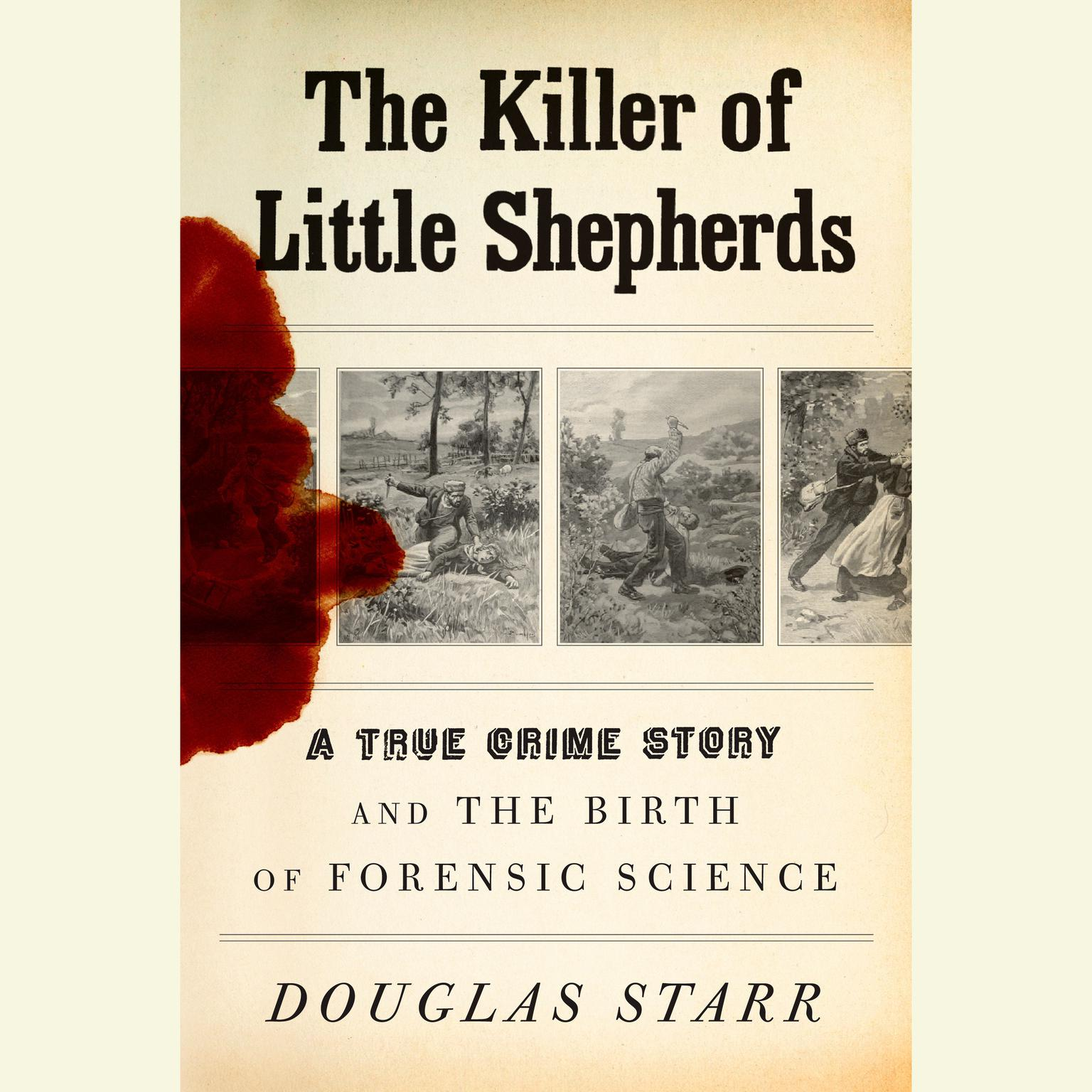 Printable The Killer of Little Shepherds: A True Crime Story and the Birth of Forensic Science Audiobook Cover Art