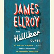 The Hilliker Curse: My Pursuit of Women Audiobook, by James Ellroy