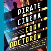 Pirate Cinema Audiobook, by Cory Doctorow