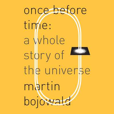 Once Before Time: A Whole Story of the Universe Audiobook, by Martin Bojowald