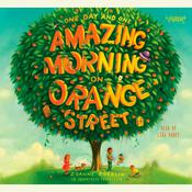 One Day and One Amazing Morning on Orange Street Audiobook, by Joanne Rocklin