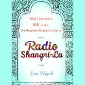 Radio Shangri-La: What I Discovered on my Accidental Journey to the Happiest Kingdom on Earth, by Lisa Napoli