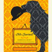 Mr. Chartwell: A Novel Audiobook, by Rebecca Hunt