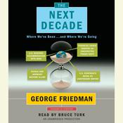The Next Decade: Where Weve Been . . . and Where Were Going, by George Friedman