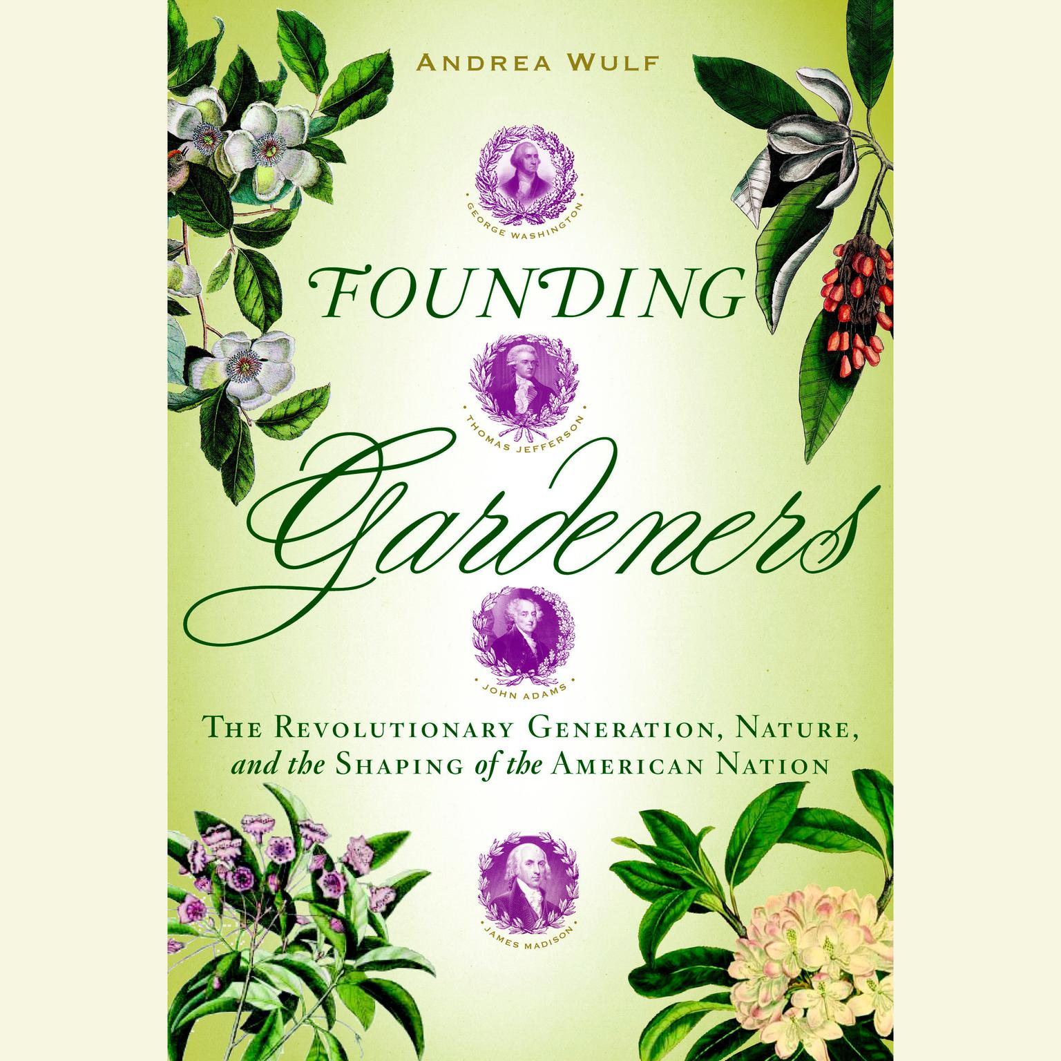 Printable Founding Gardeners: The Revolutionary Generation, Nature, and the Shaping of the American Nation Audiobook Cover Art