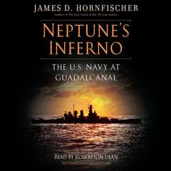 Neptunes Inferno: The U.S. Navy at Guadalcanal Audiobook, by James D. Hornfischer