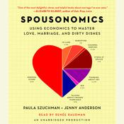 Spousonomics: Using Economics to Master Love, Marriage, and Dirty Dishes Audiobook, by Paula Szuchman, Jenny Anderson