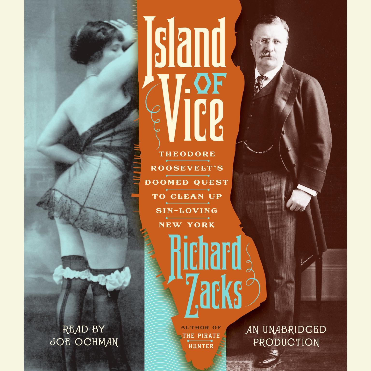 Printable Island of Vice: Theodore Roosevelt's Doomed Quest to Clean up Sin-Loving New York Audiobook Cover Art