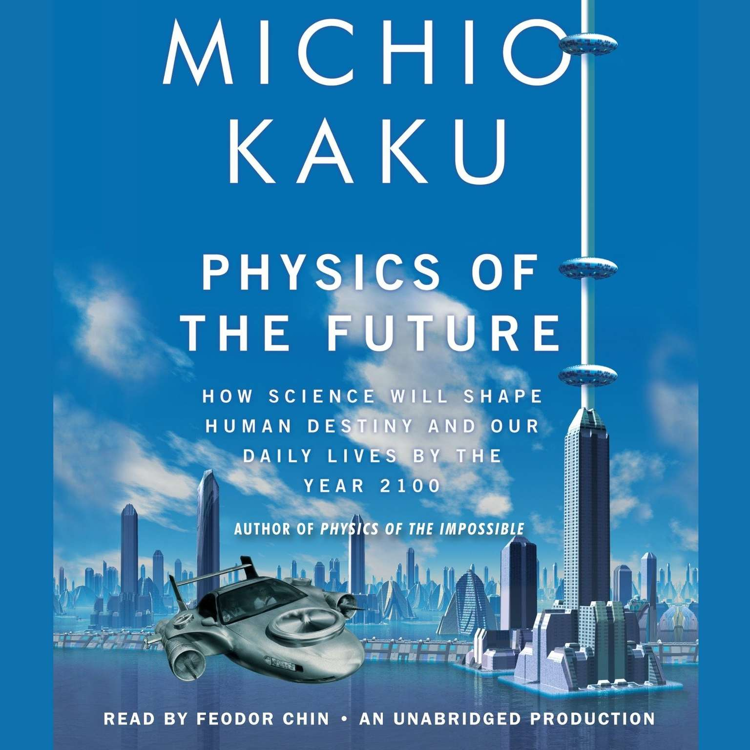 Printable Physics of the Future: How Science Will Shape Human Destiny and Our Daily Lives by the Year 2100 Audiobook Cover Art