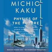 Physics of the Future Audiobook, by Michio Kaku