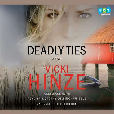 Deadly Ties: A Novel Audiobook, by Vicki Hinze