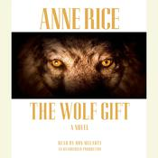 The Wolf Gift Audiobook, by Anne Rice