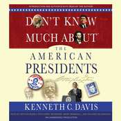 Dont Know Much About the American Presidents Audiobook, by Kenneth C. Davis