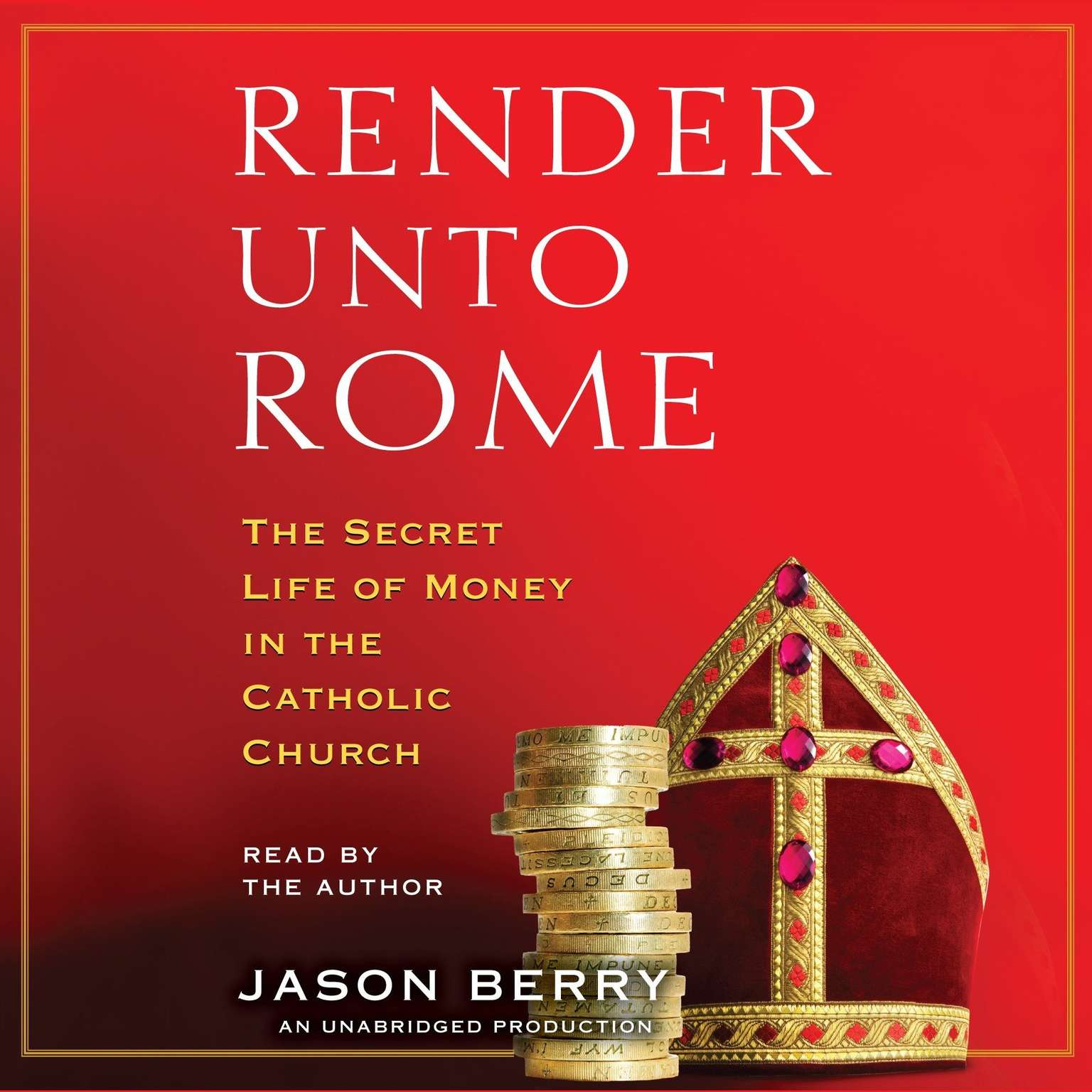 Printable Render Unto Rome: The Secret Life of Money in the Catholic Church Audiobook Cover Art
