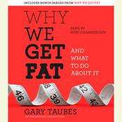 Why We Get Fat: And What to Do About It, by Gary Taubes