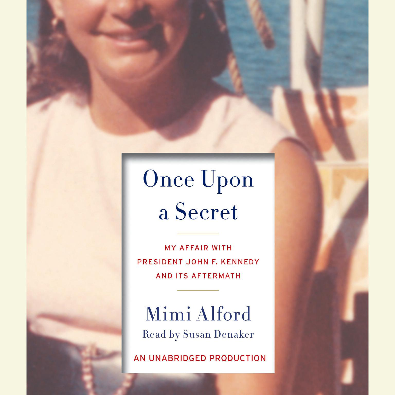 Printable Once Upon a Secret: My Affair with President John F. Kennedy and Its Aftermath Audiobook Cover Art