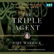The Triple Agent: The al-Qaeda Mole who Infiltrated the CIA Audiobook, by Joby Warrick
