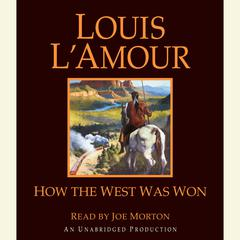 How the West Was Won Audiobook, by Louis L'Amour