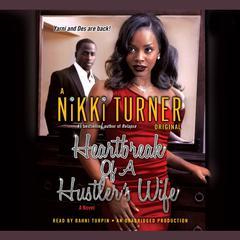 Heartbreak of a Hustlers Wife: A Novel Audiobook, by Nikki Turner