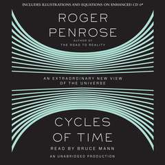Cycles of Time: An Extraordinary New View of the Universe Audiobook, by Roger Penrose