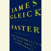 Faster: The Acceleration of Just About Everything Audiobook, by James Gleick
