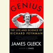 Genius: The Life and Science of Richard Feynman Audiobook, by James Gleick