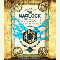 The Warlock: The Secrets of the Immortal Nicholas Flamel Audiobook, by