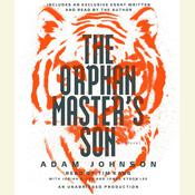 The Orphan Master's Son: A Novel, by Adam Johnson