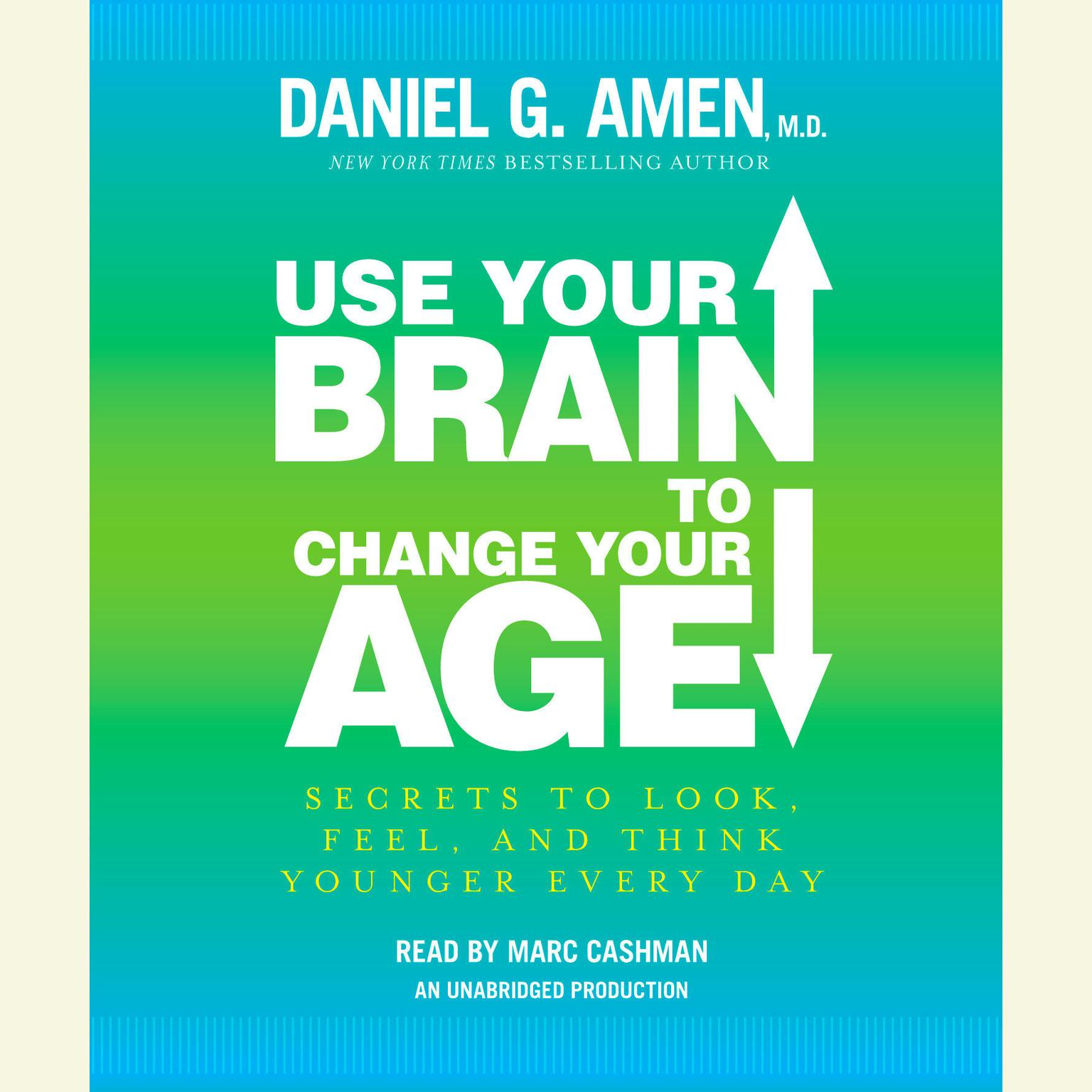 Printable Use Your Brain to Change Your Age: Secrets to Look, Feel, and Think Younger Every Day Audiobook Cover Art