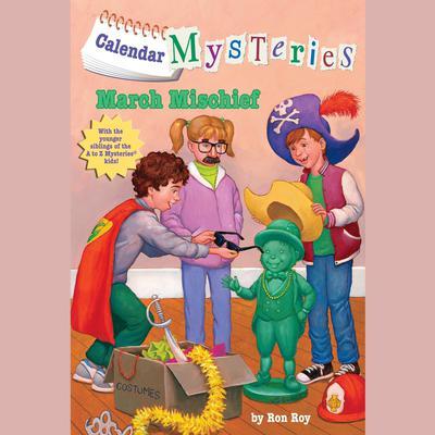 Calendar Mysteries #3: March Mischief Audiobook, by