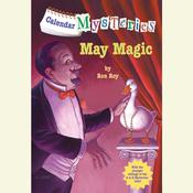 Calendar Mysteries #5: May Magic Audiobook, by Ron Roy