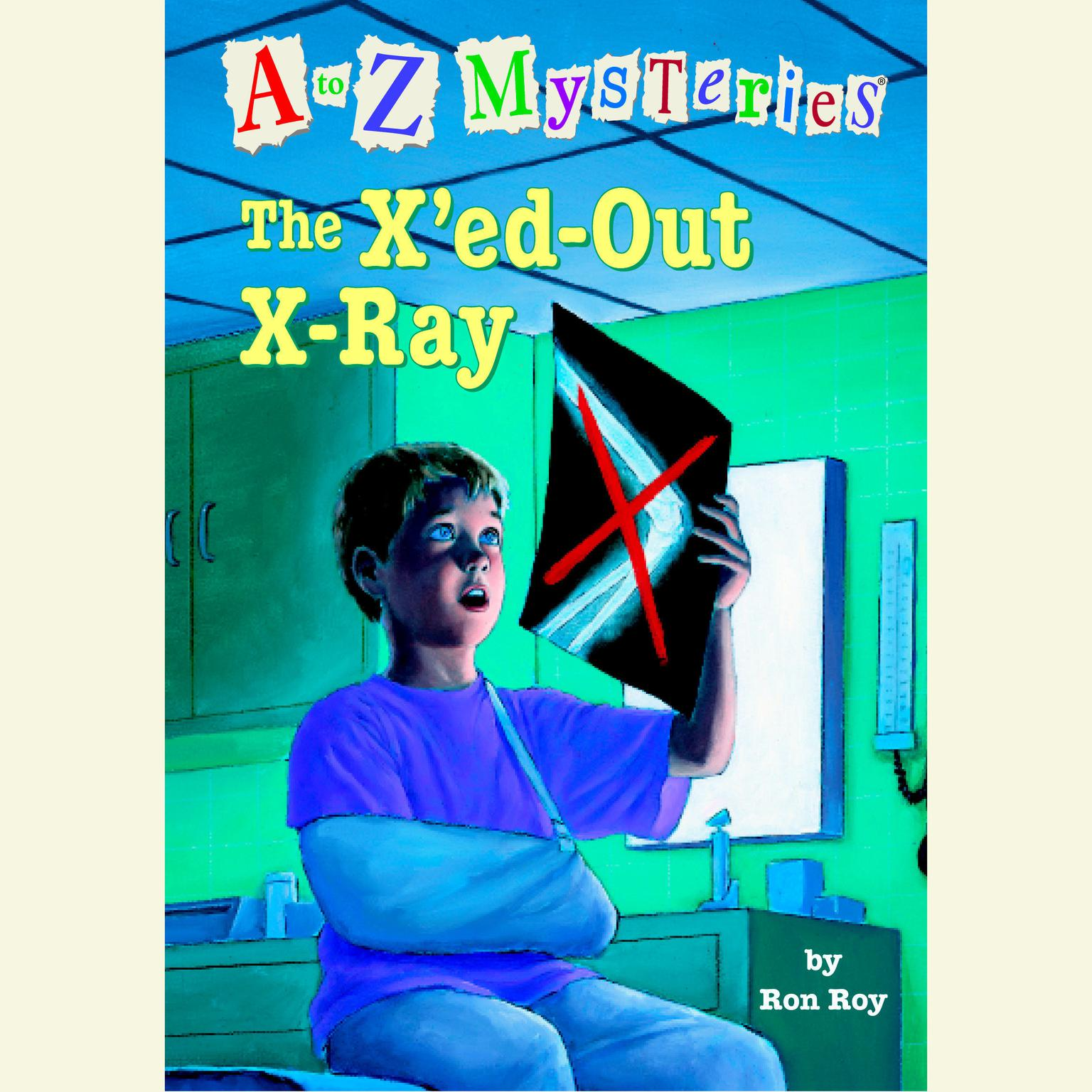 Printable A to Z Mysteries: The X'ed-Out- X-Ray Audiobook Cover Art