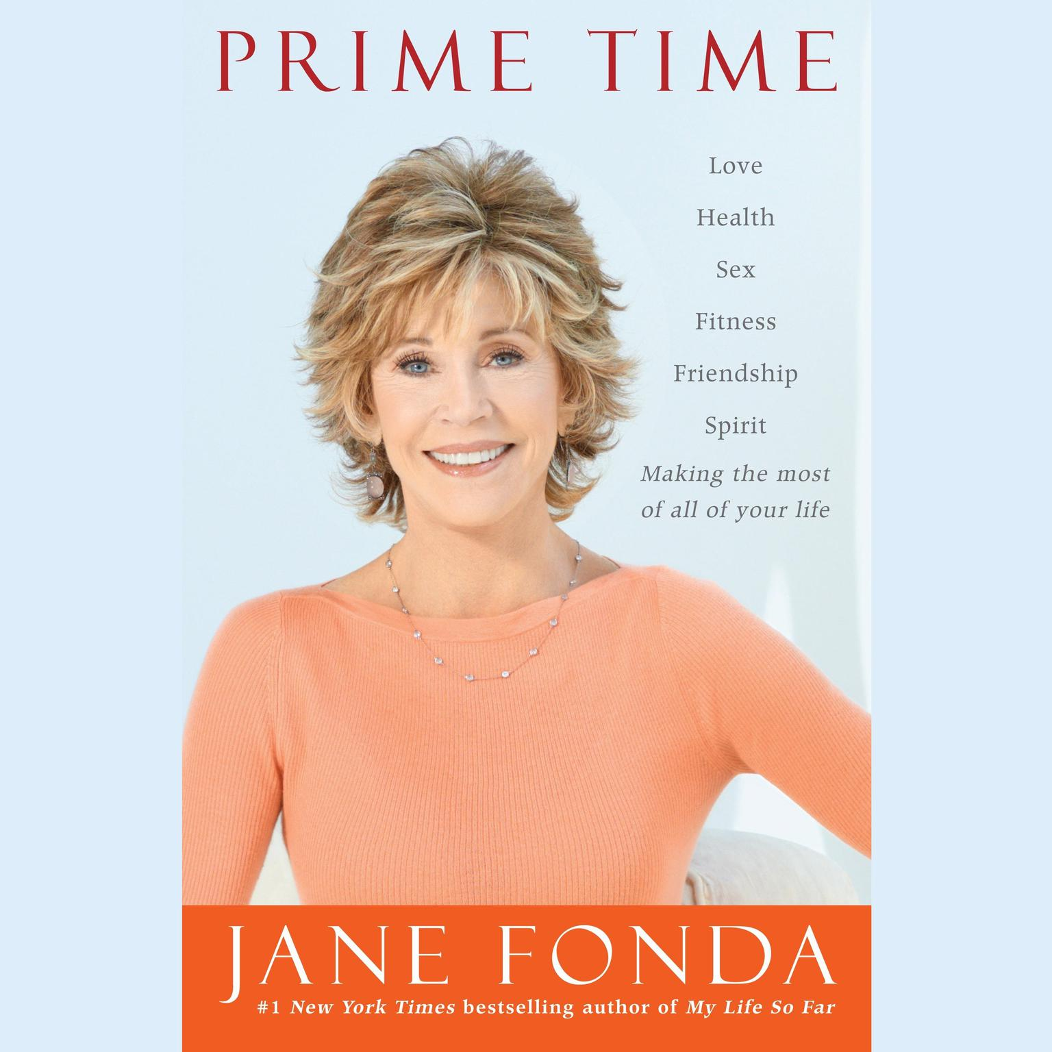 Printable Prime Time: Love, Health, Sex, Fitness, Friendship, Spirit—Making the Most of All of Your Life Audiobook Cover Art