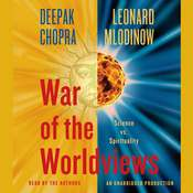 War of the Worldviews: Science Vs. Spirituality Audiobook, by Deepak Chopra, M.D., Leonard Mlodinow