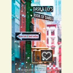 Dash & Lilys Book of Dares Audiobook, by Rachel Cohn, David Levithan