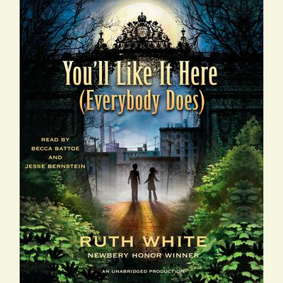Youll Like It Here (Everybody Does) Audiobook, by Ruth White