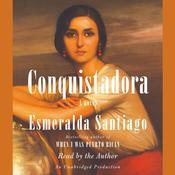 Conquistadora, by Esmeralda Santiago