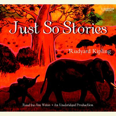 Just So Stories Audiobook, by Rudyard Kipling