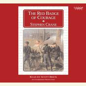 The Red Badge of Courage, by Stephen Crane, Stephen Crane, Stephen Crane, Stephen Crane