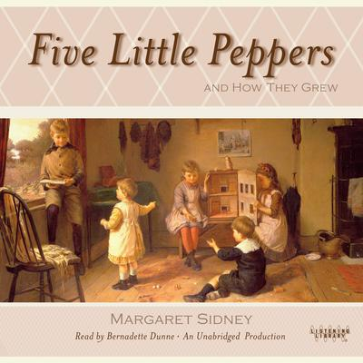 Five Little Peppers and How They Grew Audiobook, by Margaret Sidney