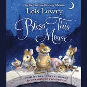 Bless This Mouse Audiobook, by Lois Lowry
