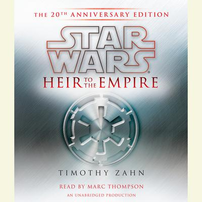 Heir to the Empire: Star Wars: The 20th Anniversary Edition Audiobook, by Timothy Zahn