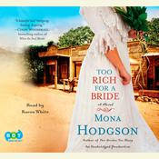 Too Rich for a Bride: A Novel Audiobook, by Mona Hodgson