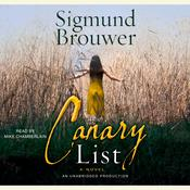 The Canary List Audiobook, by Sigmund Brouwer