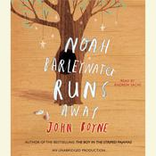 Noah Barleywater Runs Away Audiobook, by John Boyne