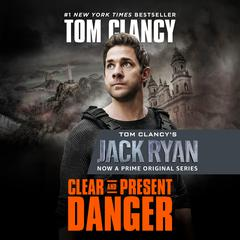 Clear and Present Danger Audiobook, by Tom Clancy