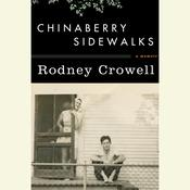 Chinaberry Sidewalks Audiobook, by Rodney Crowell