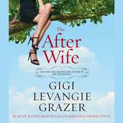 The After Wife: A Novel, by Gigi Levangie Grazer