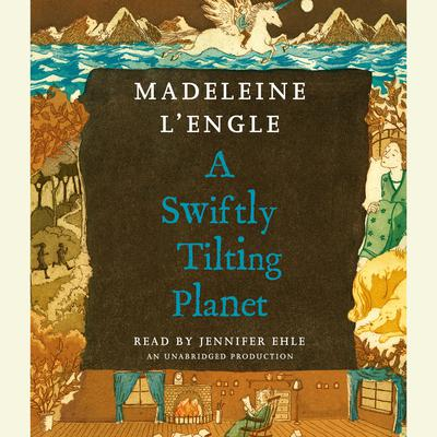 A Swiftly Tilting Planet Audiobook, by Madeleine L'Engle
