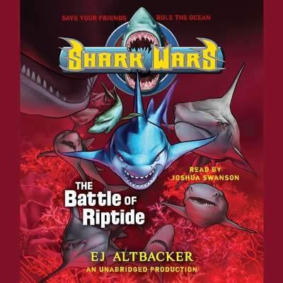 Shark Wars 2: The Battle of Riptide Audiobook, by E. J. Altbacker